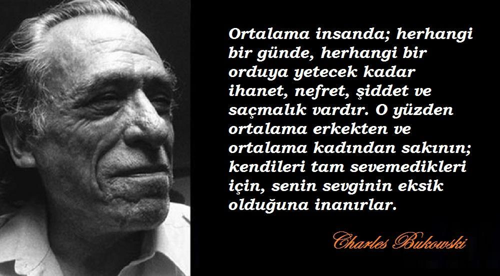 Charles Bukowski Etkileyici Sözleri