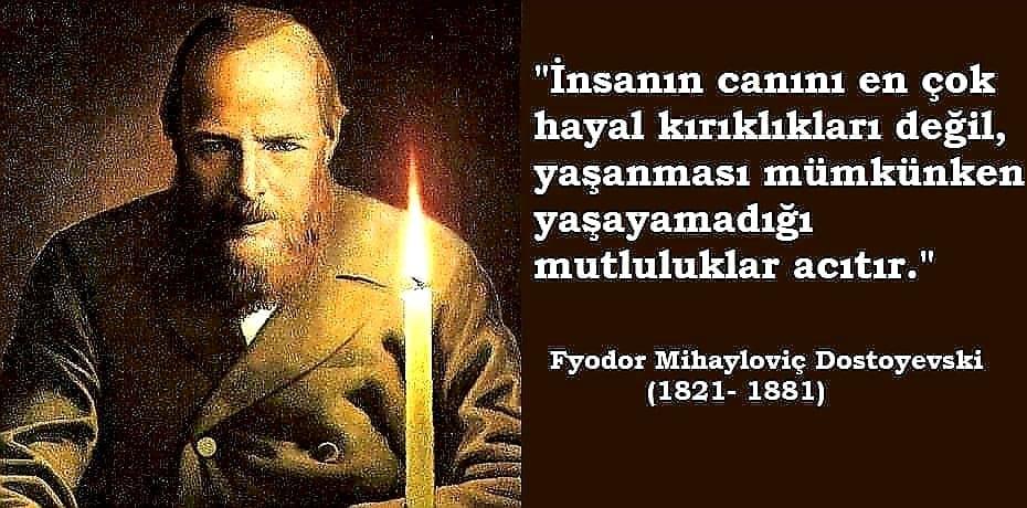 Dostoyevski Anlamlı Sözleri