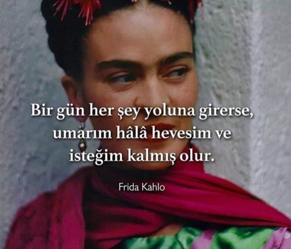 Frida Kahlo Anlamlı sözleri