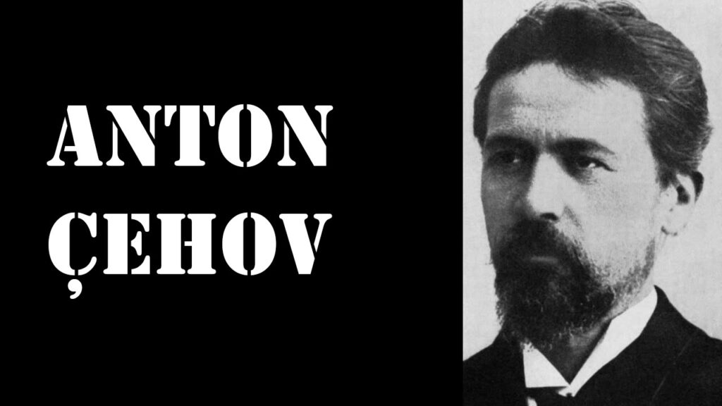 Anton Çehov Kimdir
