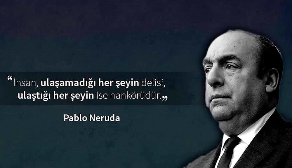 En Güzel Pablo Neruda Sözleri