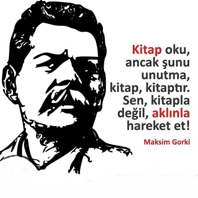 Maksim Gorki Anlamlı Sözleri
