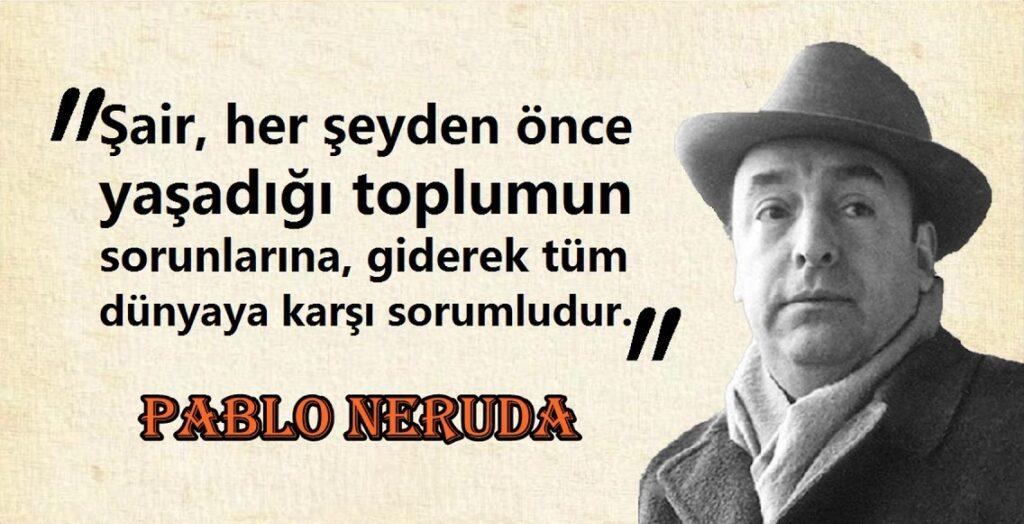 Pablo Neruda Anlamlı Sözleri