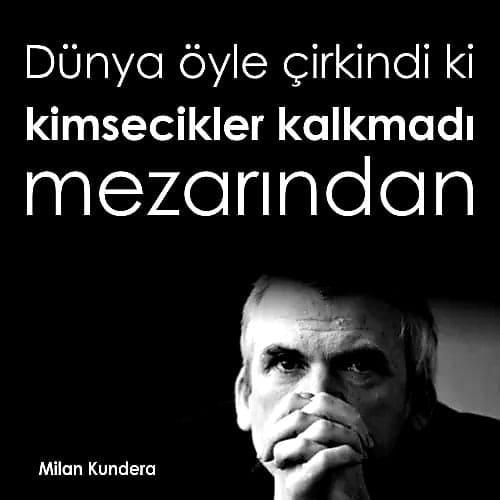 Milan Kundera Etkileyici Sözleri